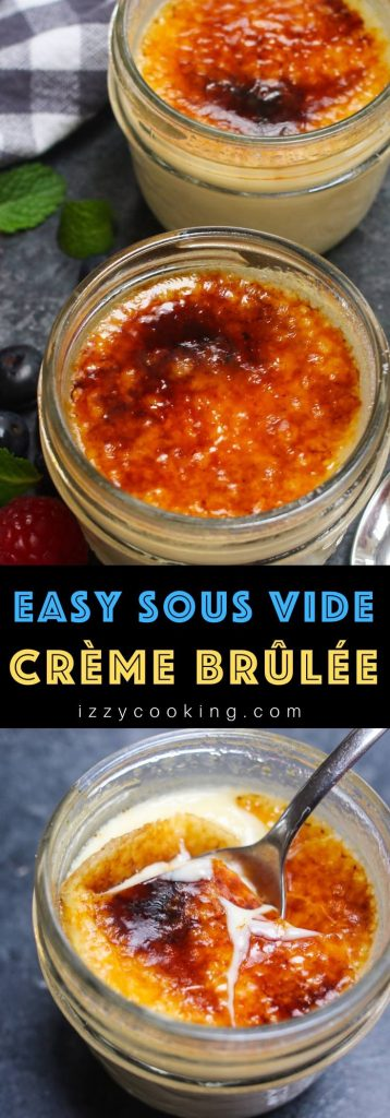 Sous Vide Crème Brûlée – creamy and silky-smooth custard filling with a crispy caramelized sugar topping! No tempering of eggs, and no risk of a curdled texture. Sous vide technique guarantees the perfect results EVERY TIME by cooking this dessert to the precise temperature you set. #SousVideCremeBrulee #EasyCremeBrulee