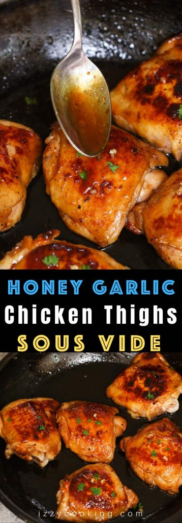 Honey Garlic Sous Vide Chicken Thighs are super juicy, tender and full of flavor. Sous vide method cooks these chicken thighs to the perfect doneness, and then a quick sear produces the amazing crispy skin on the outside. With tips on how to cook from fresh or frozen. #SousVideChickenThighs #SousVideChicken