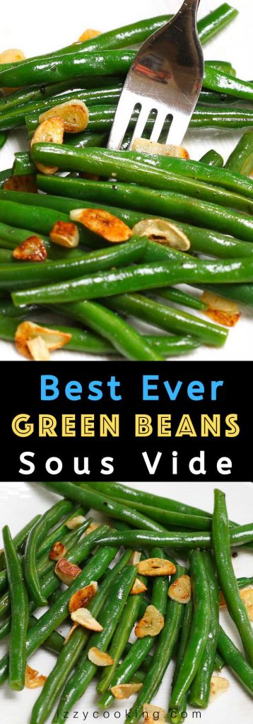 Sous Vide Green Beans with incredible flavor and perfect crispy texture! Made with just a few simple ingredients including garlic, this no-fail sous vide recipe makes a delicious side dish to any main meal. #SousVideGreenBeans #SousVideVegetables #GreenBeansRecipe