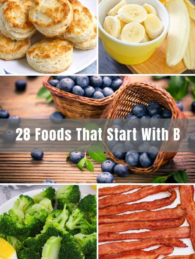 """Let your mind wander. Think of all the veggies, fruits, snacks, desserts, dishes that start with """"B"""". Hungry yet? Hopefully the list below stirs and satisfies some cravings, and brings you into the world of foods that start with the letter """"B."""""""
