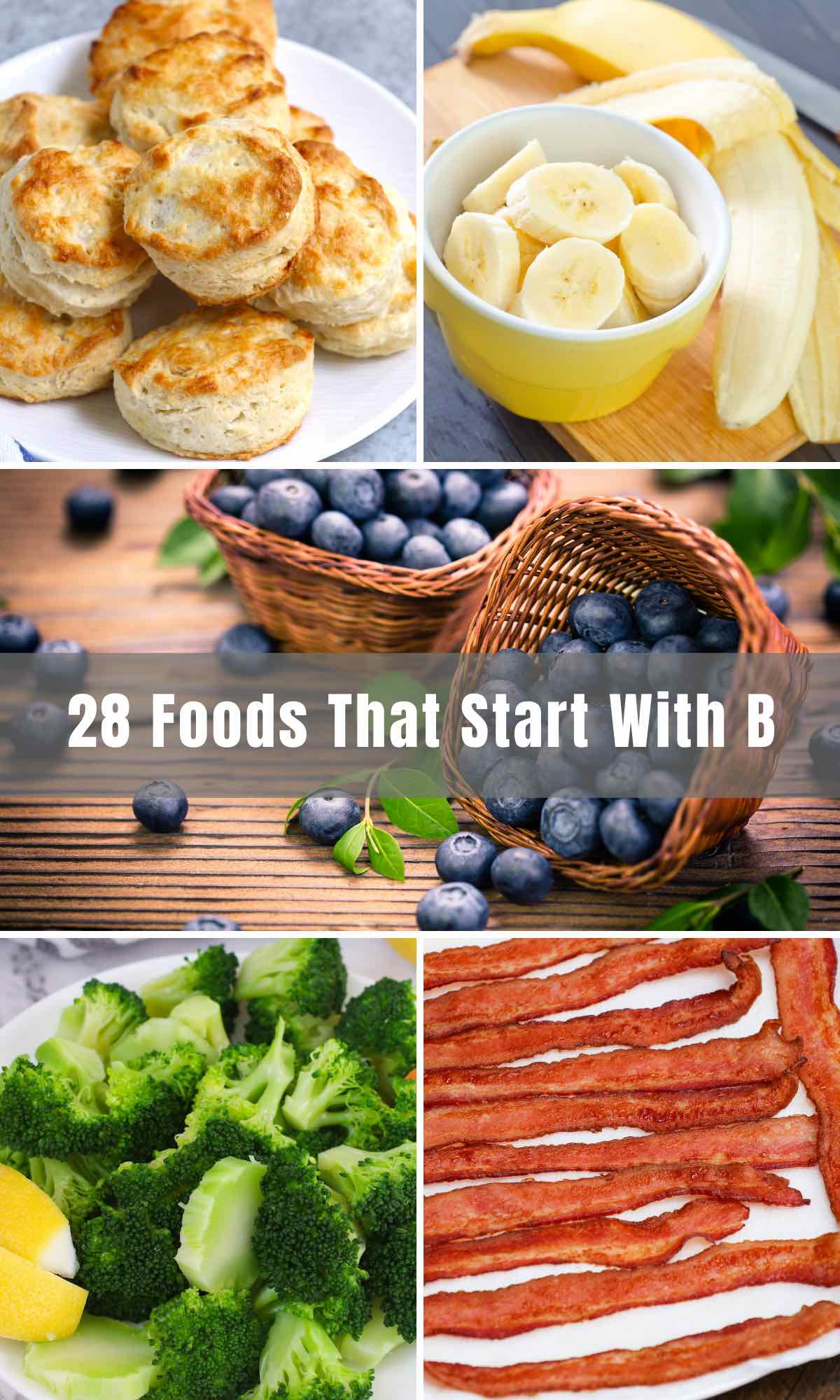 "Let your mind wander. Think of all the veggies, fruits, snacks, desserts, dishes that start with ""B"". Hungry yet? Hopefully the list below stirs and satisfies some cravings, and brings you into the world of foods that start with the letter ""B."""