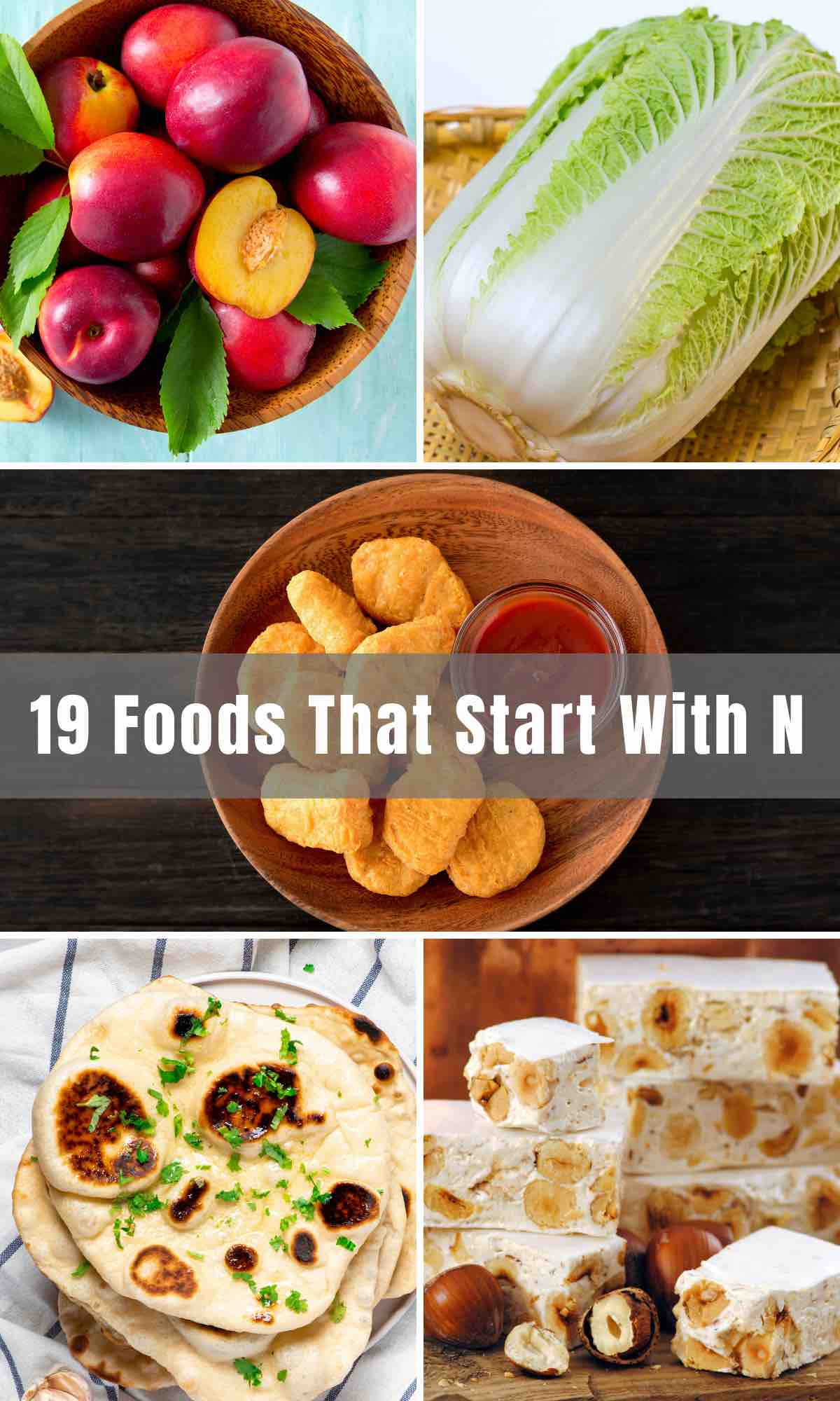 Foods that start with 'N' – let your mind wander. From bread to vegetable and rice dishes, soups, pizzas, fruits, nuts, and chocolate treats, we'll give you a scouting report on them all!
