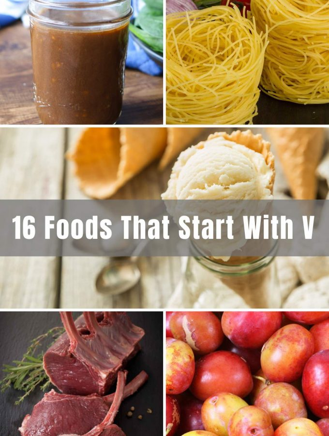Have you ever wondered what foods start with the letter 'V'? Or where your favorite dishes, snacks, and drinks originate from? All that wonder can be put to rest when you have the list below.