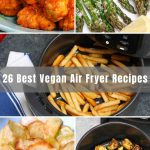 Are you looking for a healthier way to cook some of your favorite dishes without the added fat or oil? Well, you've come to the right place! We've collected 26 of the Best Vegan Air Fryer Recipes. Many of them are as crispy as the deep-fried version but you can now enjoy them guilt-free.