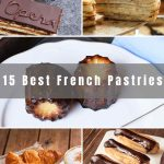 Are you ready to experience a taste of French cuisine? My favorite is French pastries and desserts. Below you will find 15 of the Best French Pastries that will give you unforgettable memories.